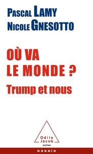 Pascal Lamy et Nicole Gnesotto - Où va le monde ? - Trump et nous.
