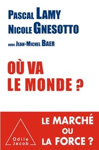 Pascal Lamy et Nicole Gnesotto - Où va le monde ?.