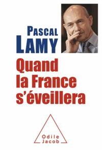 Pascal Lamy - Quand la France s'éveillera.