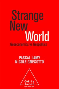 Pascal Lamy et Nicole Gnesotto - Strange New World - Geoeconomics vs Geopolitics.