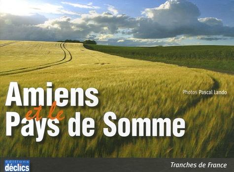 Pascal Lando et Emmanuelle Poiret - Amiens et le Pays de Somme.