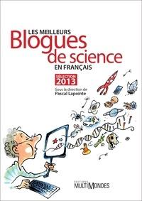 Pascal Lapointe - Les meilleurs blogues de science en français – Sélection 2013.