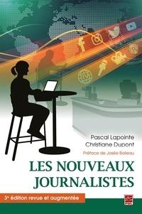 Pascal Lapointe - Les nouveaux journalistes. 3e édition revue et augmentée.