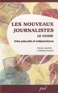 Pascal Lapointe et Christiane Dupont - Les nouveaux journalistes - Le guide : entre précarité et indépendance.