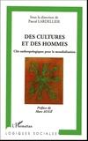 Pascal Lardellier - Des cultures et des hommes - Clés anthropologiques pour la mondialisation.