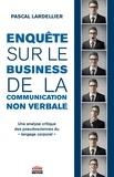 """Pascal Lardellier - Enquête sur le business de la communication non-verbale - Une analyse critique des pseudosciences du """"langage corporel""""."""