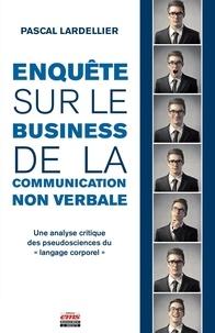 Enquête sur le business de la communication non-verbale- Une analyse critique des pseudosciences du