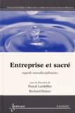 Pascal Lardellier et Richard Delaye - Entreprise et sacré - Regards transdisciplinaires.