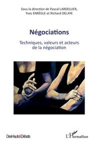 Pascal Lardellier et Yves Enrègle - Négociations - Techniques, valeurs et acteurs de la négociation.