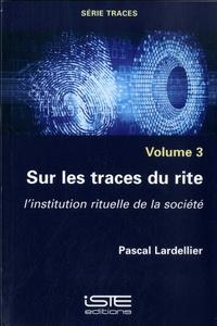 Téléchargez des ebooks epub gratuits google Traces  - Volume3, Sur les traces du rite - L'institution rituelle de la société in French 9781784056193