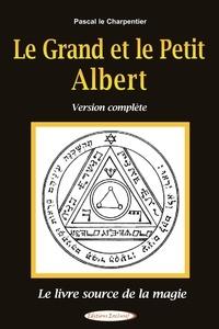 Pascal Le Charpentier - Le Grand et le Petit Albert.