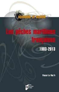 Les pêches maritimes françaises (1983-2013) - Pascal Le Floc'h |