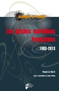 Pascal Le Floc'h - Les pêches maritimes françaises (1983-2013).