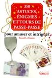 Pascal Le Guern - 350 astuces, énigmes et tours de passe-passe pour amuser et intriguer.