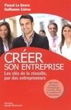 Pascal Le Guern et Guillaume Cairou - Créer son entreprise - Les clés de la réussite, par des entrepreneurs.