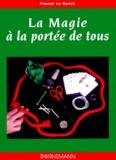 Pascal Le Guern - La magie à la portée de tous.