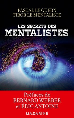 Les secrets des mentalistes - Pascal Le Guern, Tibor le mentaliste - Format ePub - 9782863744178 - 12,99 €