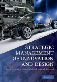 Pascal Le Masson et Benoît Weil - Strategic Management of Innovation and Design.