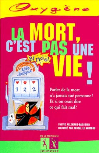 Pascal Le Nautrou et Sylvie Allemand-Baussier - La mort, c'est pas une vie !.