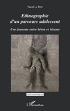 Pascal Le Rest - Ethnographie d'un parcours adolescent - Une jeunesse entre béton et bitume.