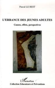 Pascal Le Rest - L'errance des jeunes adultes - Causes, effets, perspectives.