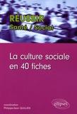 Pascal Le Rest et Philippe-Jean Quillien - La culture sociale en 40 fiches.