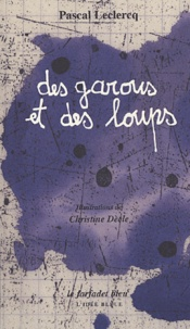 Pascal Leclercq - Des garous et des loups.