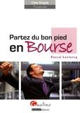 Pascal Leclercq - Partez du bon pied en Bourse.