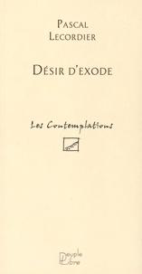 Pascal Lecordier - Désir d'exode.