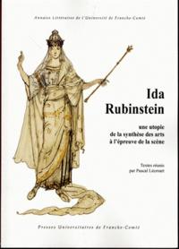 Pascal Lécroart - Ida Rubinstein - Une utopie de la synthèse des arts à l'épreuve de la scène.