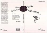 Pascal Lefebvre - Havas et l'audiovisuel, 1920-1986.