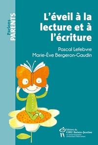 Pascal Lefebvre et Marie-Eve Bergeron-Gaudin - L'éveil à la lecture et à l'écriture.