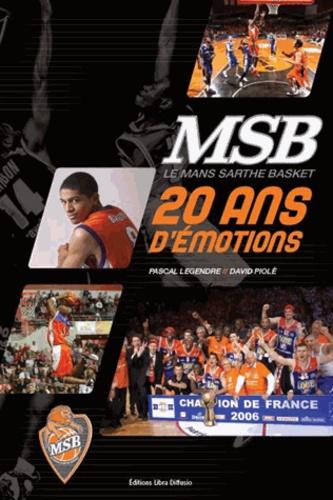 Pascal Legendre et David Piolé - MSB Le Mans Sarthe Basket 20 ans d'émotions.