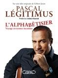 Pascal Légitimus - L'alphabêtisier - Voyage en termes inconnus.