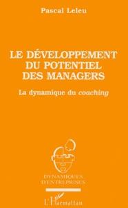 Pascal Leleu - Le développement du potentiel des managers - La dynamique du coaching.