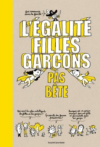 Pascal Lemaître et Sandra Laboucarie - L'égalité filles garçons pas bête.