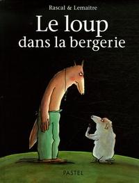Pascal Lemaître et  Rascal - Le loup dans la bergerie.