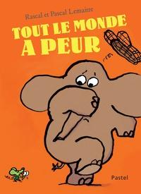 Pascal Lemaître et  Rascal - Tout le monde a peur.