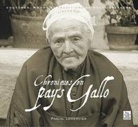 Pascal Lemercier - Chroniques en pays Gallo - Coutumes, moeurs et traditions de Haute-Bretagne.