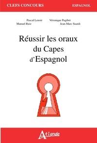 Pascal Lenoir et Véronique Pugibet - Réussir les oraux du Capes d'espagnol.