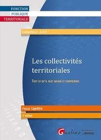 Pascal Leprêtre - Les collectivites territoriales - Tout ce qu'il faut savoir et comprendre.