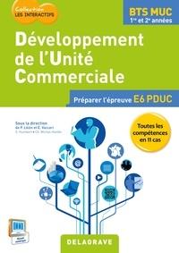 Pascal Lézin et Eric Vaccari - Développement de l'unité commerciale BTS MUC 1re et 2e années - Préparer l'épreuve E6 PDUC.