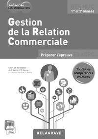 Pascal Lézin et Eric Vaccari - Geston de la relation commerciale BTS MUC 1re et 2e années - Livre du professeur. 1 Cédérom