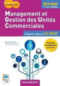 Pascal Lézin et Eric Vaccari - Management et gestions des unités commerciales BTS MUC 1re et 2e années - Préparer l'épreuve E4 MGUC.