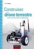 Pascal Liégeois - Construisez un drone terrestre avec une caméra embarquée.