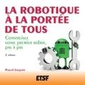 Pascal Liégeois - La robotique à la portee de tous - Construisez votre premier robot, pas à pas.