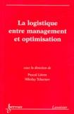Pascal Lièvre et Nikolay Tchernev - La logistique entre management et optimisation.