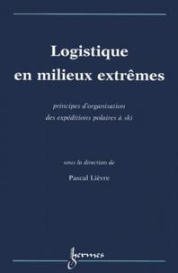 Logistique en milieux extrêmes. Principes dorganisation des expéditions polaires à ski.pdf