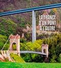 Pascal Lobgeois et Marie-Louise Bernard - La France d'un pont à l'autre - Vingt siècles d'Histoire.