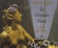 Pascal Lobgeois et Jacques de Givry - Versailles - Les Grandes Eaux.